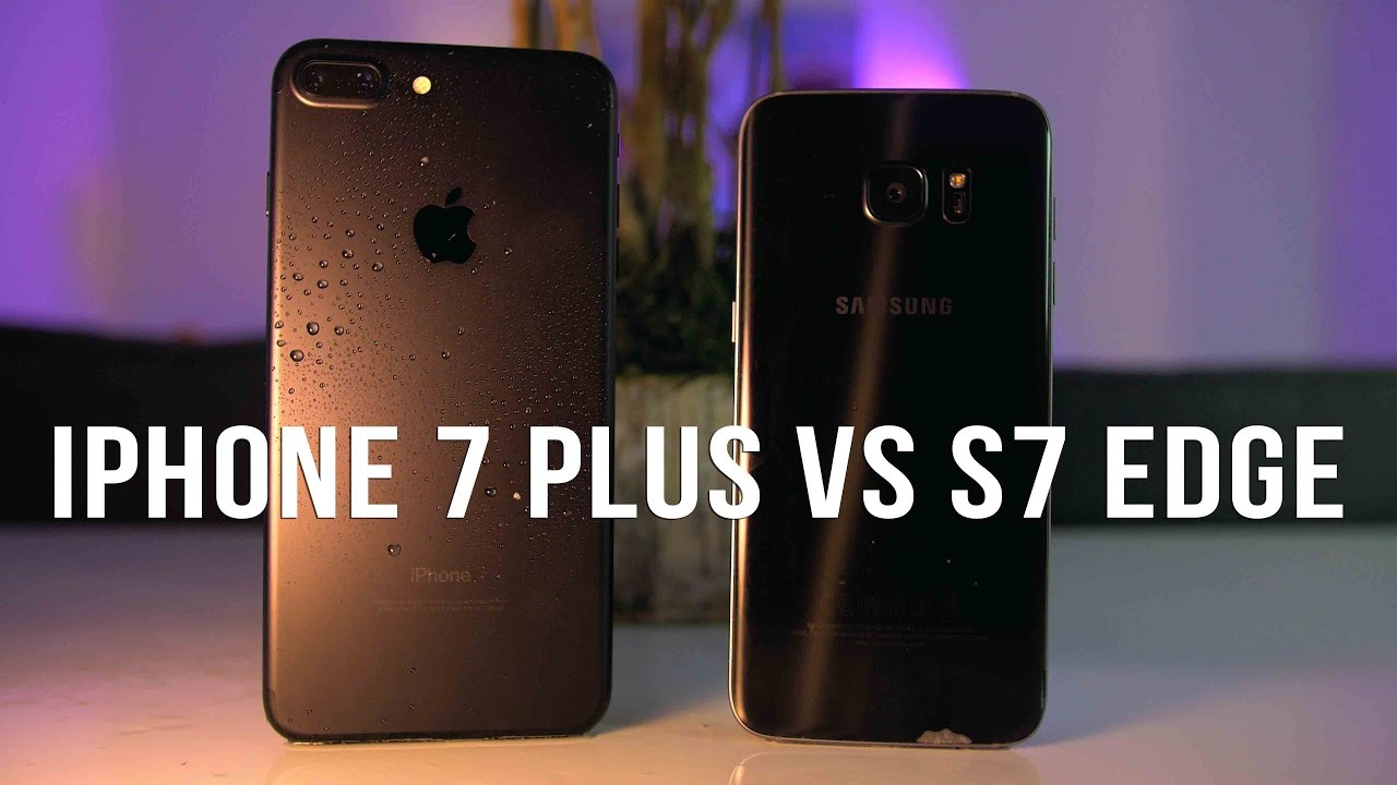 iphone 7 plus vs samsung s7 edge review